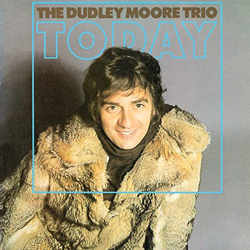 Dudley Moore Trio - Today
