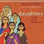 Daughters: A Story of Five Generations | Bharati Ray