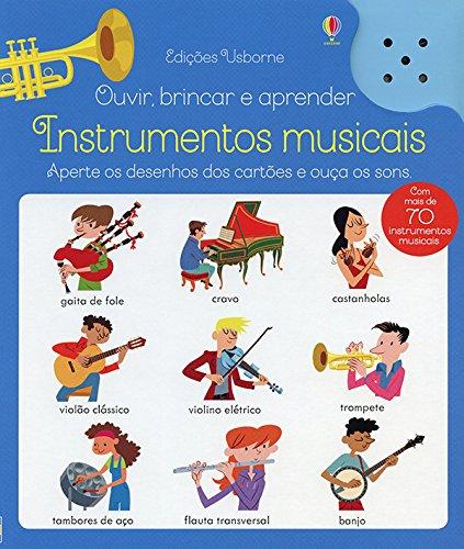 Instrumentos Musicais. Ouvir, Brincar e Aprender