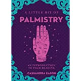 A Little Bit of Palmistry: An Introduction to Palm Reading (Volume 16) (Little Bit Series)