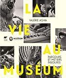 La vie au Muséum - Parcours et métiers insolites
