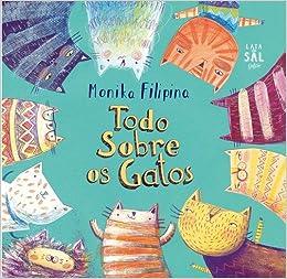 Todo sobre os gatos (Colección Gatos): Amazon.es: Monika Filipina Trzpil: Libros