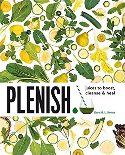 Book Plenish: Juices to boost, cleanse & heal by Kara Rosen (2015-01-05)