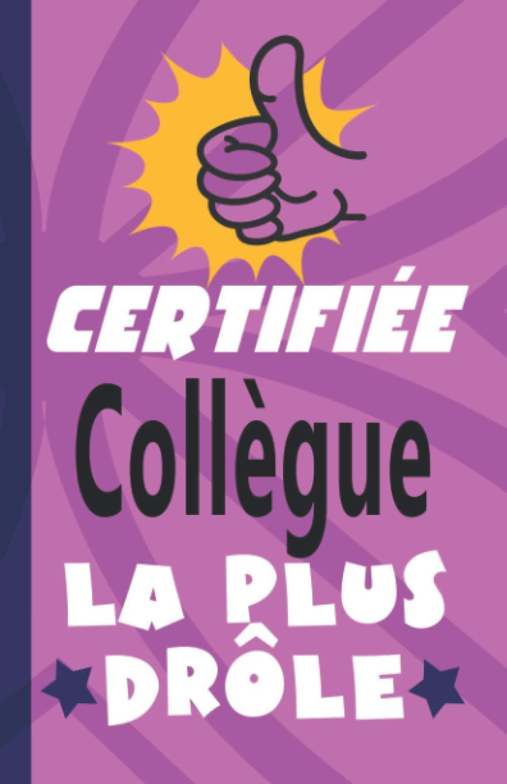 Carnet de notes Certifiée Collègue LA plus drôle – Carnet 102 pages format A5 – humour au travail, cadeau de départ 👍 😆