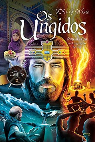 Os Ungidos: Profetas e Reis na Linguagem de Hoje (Conflito Livro 2) (Portuguese Edition)