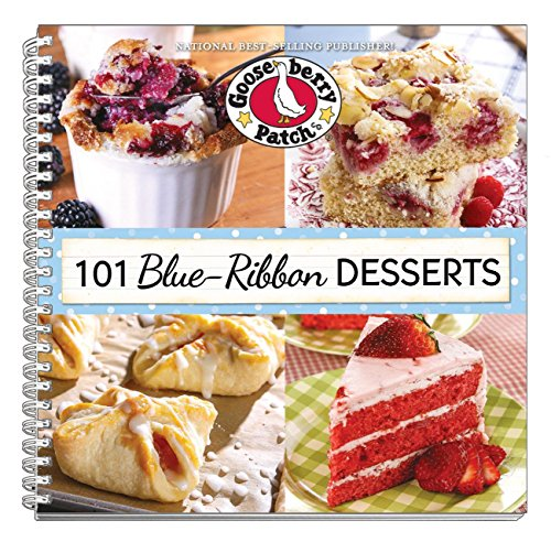 101 Blue Ribbon Dessert Recipes (101 Cookbook Collection) by Gooseberry Patch