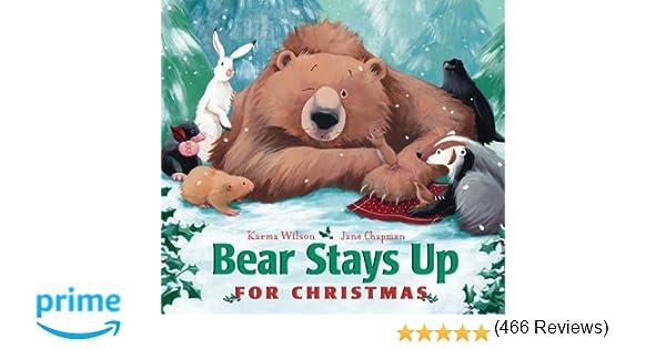 Bear Stays Up for Christmas (The Bear Books): Karma Wilson, Jane ...