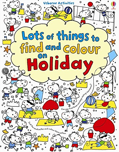 Lots of Things to Find and Colour: On Holiday PDF