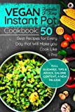 img - for Vegan Instant Pot cookbook: 50 Best Recipes for Every Day that Will Make you Cook Like a Pro: Full guidance, tips and advice, calorie content, a new release book / textbook / text book