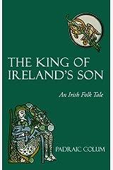 The King of Ireland's Son: An Irish Folk Tale Paperback