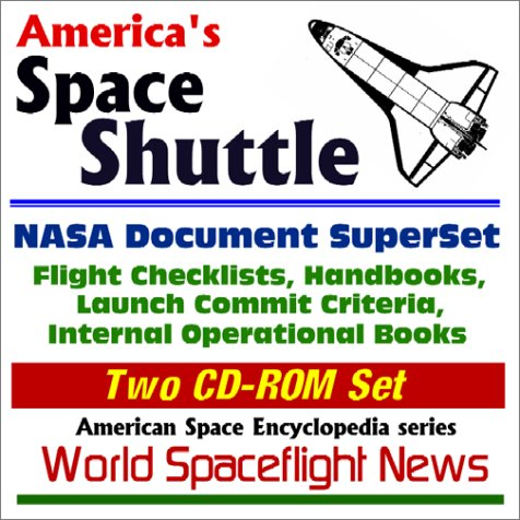 Read Online America's Space Shuttle : NASA Document Superset - Flight Checklists, Handbooks, Launch Commit Criteria, Internal Operational Books (Two CD-ROM Set) pdf epub