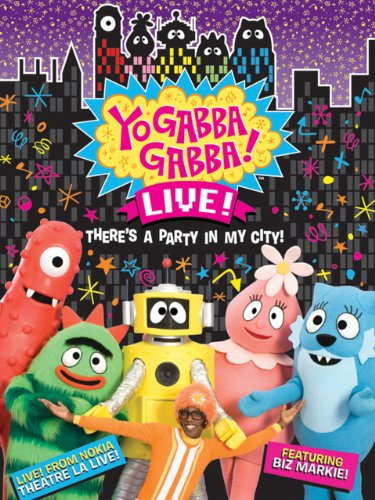 Yo Gabba Gabba Live! There's a Party in My City! -