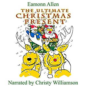 The Ultimate Christmas Present Audiobook