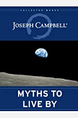Myths to Live By: The Collected Works of Joseph Campbell Kindle Edition
