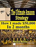 Ultimate Amazon Strategy: How I made $50,000 in 2 months with Amazon FBA