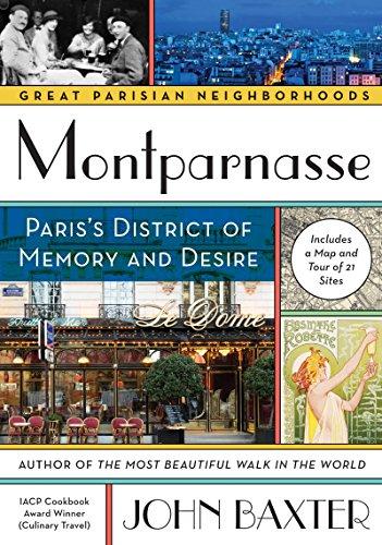 Montparnasse: Paris's District of Memory and Desire (Great Parisian Neighborhoods) (Parisian Memories)