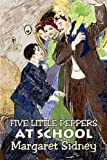 Five Little Peppers at School, Margaret Sidney, 1606644270