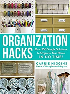 Book Cover: Organization Hacks: Over 350 Simple Solutions to Organize Your Home in No Time!