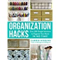 Organization Hacks Over 350 Simple Solutions To Organize Your Home In No Time