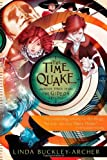The Time Quake, Linda Buckley-Archer, 1416915303