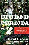 img - for La ciudad perdida de Z (Spanish Edition) book / textbook / text book