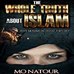 The Whole Truth About Islam | Mo Natour