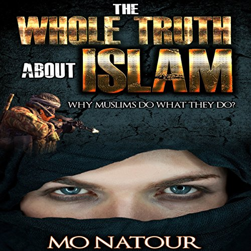The Whole Truth About Islam by Revival Waves of Glory Books & Publishing