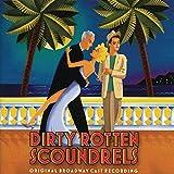 Dirty Rotten Scoundrels: Original Broadway Cast Recording