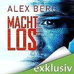 Machtlos   Alex Berg