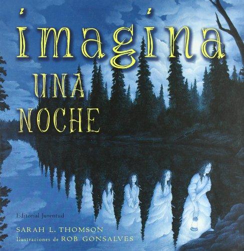 Imagina Una Noche/ Imagine a Night (Spanish Edition)