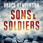 Sons and Soldiers: The Jews Who Escaped the Nazis and Returned for Retribution | Bruce Henderson