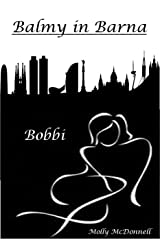 Balmy in Barna: Bobbi Kindle Edition