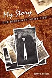 My Story, Betty Myers, 0595488323