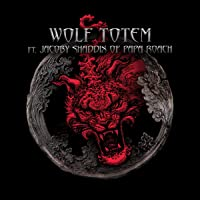 Wolf Totem (feat. Jacoby Shaddix of Papa Roach)
