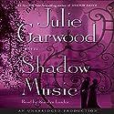 Shadow Music: A Novel Hörbuch von Julie Garwood Gesprochen von: Rosalyn Landor