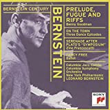 Bernstein: Prelude, Fugue and Riffs / On the Town - (3) dance interludes / Fancy Free / Serenade after Plato's Symposium