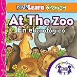Kids Learn Spanish: At the Zoo (Counting): En El Zoologico | Kim Mitzo Thompson,Karen Mitzo Hilderbrand, Twin Sisters