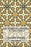 LECTURES ON ASHURA - Ali Quli Qara'i