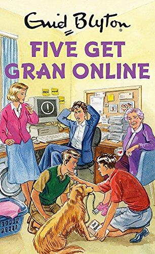 Five Get Gran Online (Enid Blyton for Grown Ups) Bruno Vincent