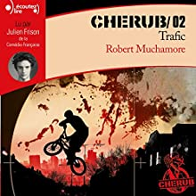 Trafic (Cherub 2)   Livre audio Auteur(s) : Robert Muchamore Narrateur(s) : Julien Frison
