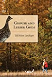 img - for Grouse and Lesser Gods book / textbook / text book