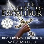 The Secret of Excalibur   Sahara Foley