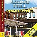 Sawmill Springs Hörbuch von Gerri Hill Gesprochen von: Nicol Zanzarella
