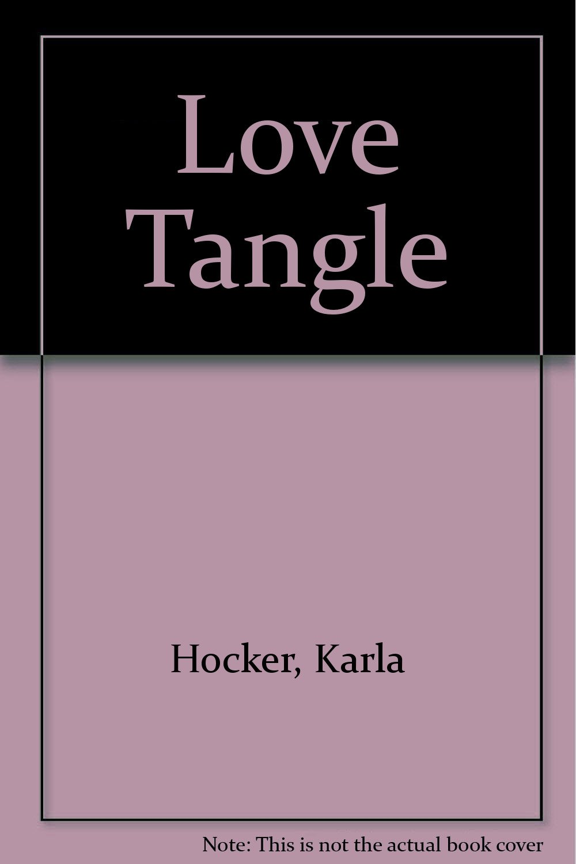Love Tangle: Amazon.co.uk: Karla Hocker: 9780821736050: Books