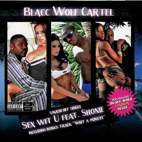 Sex Wit U Feat Shonie: Blacc Wolf Cartel: Amazon.es: Música