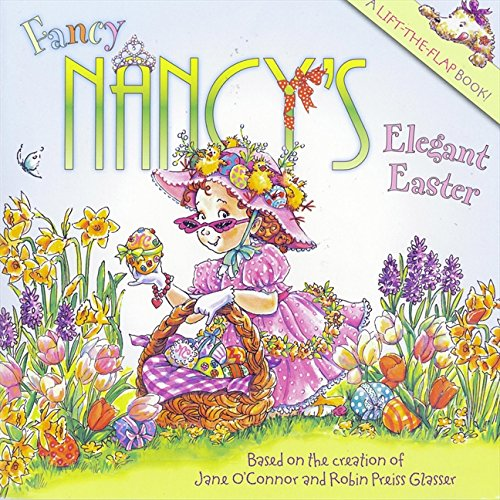 Fancy Nancy's Elegant Easter [Jane O'Connor] (Tapa Blanda)