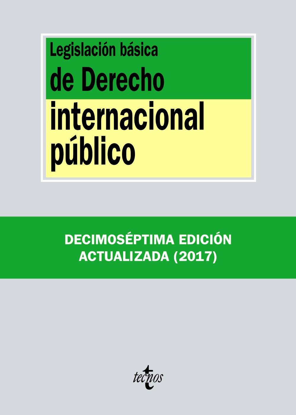 Legislación básica de Derecho Internacional público (Derecho - Biblioteca De Textos Legales) Tapa blanda – 7 sep 2017 Editorial Tecnos 8430972617 LBB LNZL