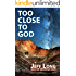 Too Close to God: Selected Mountain Tales