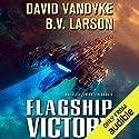 Flagship Victory: Galactic Liberation, Book 3 Hörbuch von B. V. Larson, David VanDyke Gesprochen von: Mark Boyett