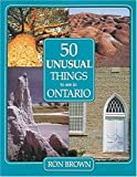 50 Unusual Things to See in Ontario, Ron Brown, 0919783872
